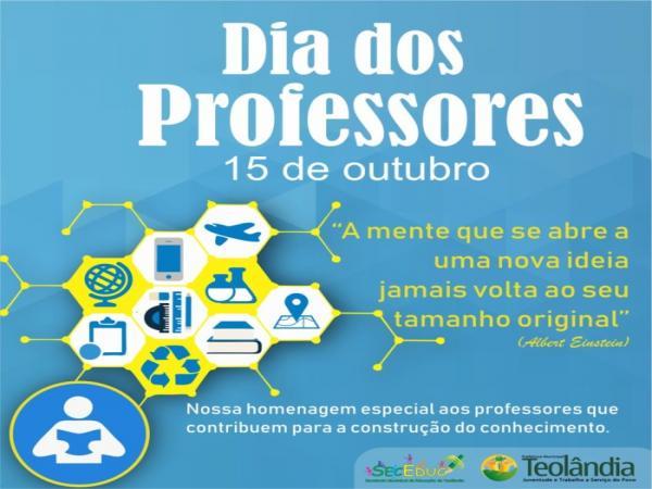 Dia do Professor! Homenagem da Prefeitura de Teolândia