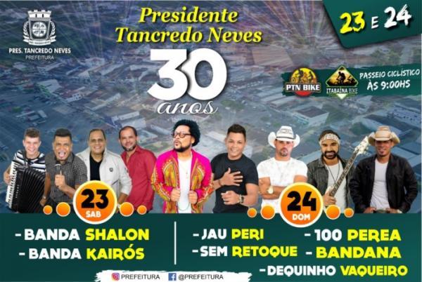 Aniversario de 30 anos, Presidente Tancredo Neves