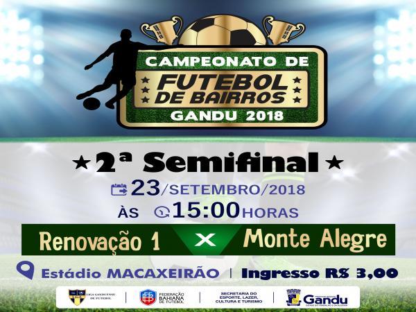 Segunda semifinal do Campeonato de Bairros de Gandu acontece neste domingo.