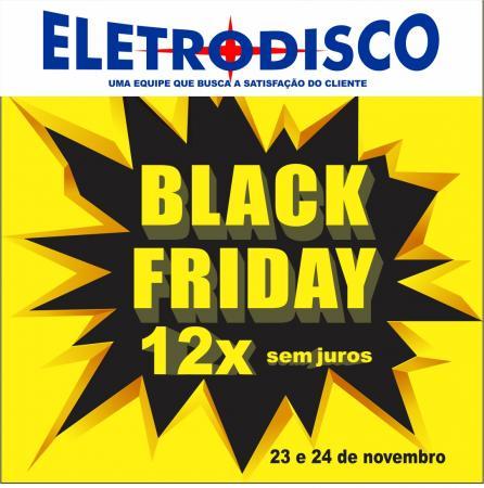 Black Friday 2018 é na Eletrodisco!