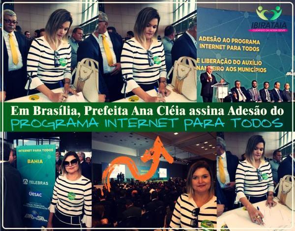 Ibirataia: Prefeita Ana Cléia assina adesão do Programa Internet para Todos.