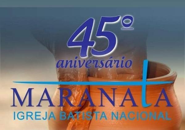 Igreja Batista Nacional Maranata completa 45 anos