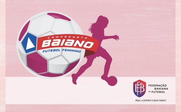 FBF divulga tabela do Campeonato Baiano de Futebol Feminino