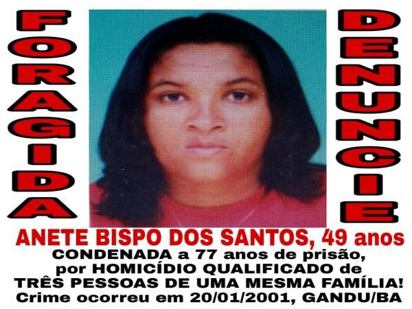 Mulher condenada à 77 anos de prisão por matar três pessoas da mesma família é presa em Gandu