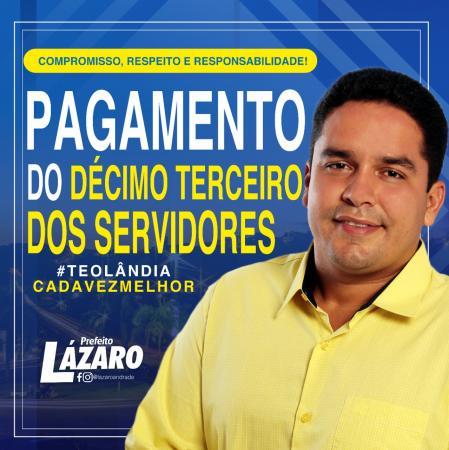 Teolândia: Prefeito Lázaro confirma o pagamento do décimo terceiro salário dos Servidores.
