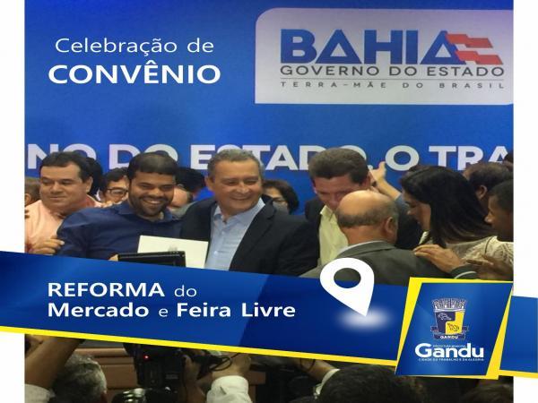 Prefeito de Gandu celebra convênio com o Governo do Estado da Bahia para reforma do Mercado e Feira Livre.