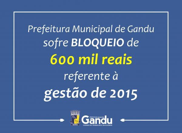 Prefeitura Municipal de Gandu sofre Bloqueio de 600mil reais referente à gestão de 2015.